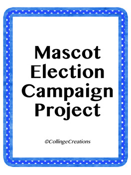 Social Studies (Government) Mascot Election Campaign Project