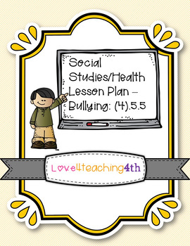Social Studies/Health -- Bullying Lesson Plan