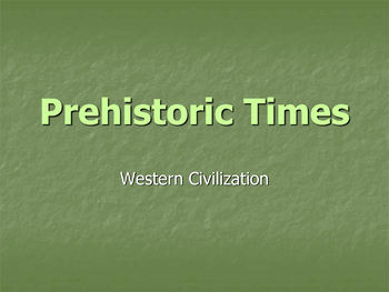 Social Studies - History - Prehistoric Times Lesson (with PowerPoint)