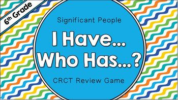 "Social Studies ""I Have... Who Has...?"" - 6th Grade CRCT Review"