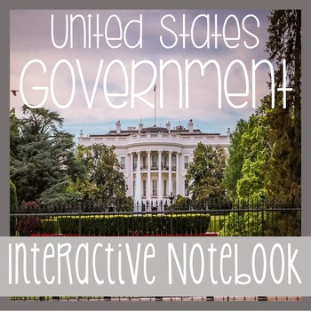 US Government - Social Studies Interactive Notebook With Reading Passages!