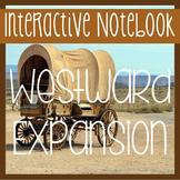 WESTWARD EXPANSION, PIONEERS- Social Studies Notebook w/ P