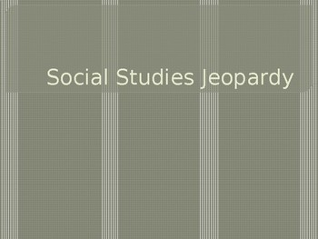 Social Studies Jeopardy Game Part 1