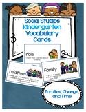 Social Studies Kindergarten Vocab Cards-Passport: Families, Change and Time