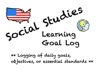 Social Studies Learning Goal Log! Logging daily goals to increase accountability