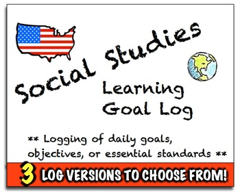 Social Studies Learning Goal Logs! 3 Logs to  improve accountability!