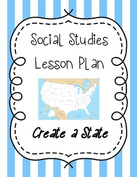 Social Studies Lesson Plan - Create a State