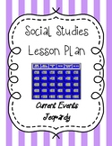 Social Studies Lesson Plan - Current Events Jeopardy