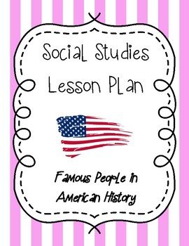 Social Studies Lesson Plan - Famous People in American History