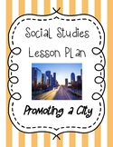 Social Studies Lesson Plan - Promoting a City