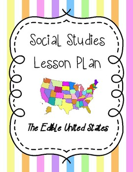 united states map lesson plans Social Studies Lesson Plan   The Edible United States by A W Creations