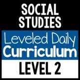Social Studies Leveled Daily Curriculum {LEVEL 2}