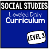 Social Studies Leveled Daily Curriculum {LEVEL 3}