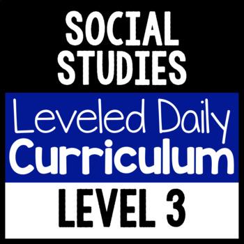 Social Studies Leveled Daily Curriculum {LEVEL 3}