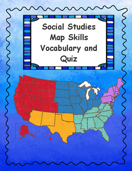 Social Studies Map Skills Vocabulary and Quizzes