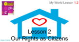Social Studies My World  Grade 2 Chapter 1 Lesson 2 Our Rights as Citizens