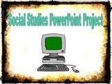 Social Studies PowerPoint Project
