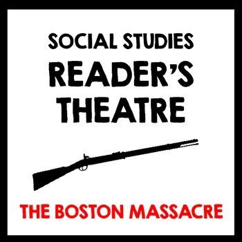 Revolutionary War - The Boston Massacre Reader's Theatre S