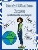 Social Studies Roots-Prefix & Suffixes