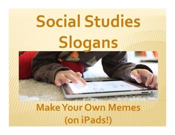 Social Studies Slogans: Make Your Own Memes (on iPads!)