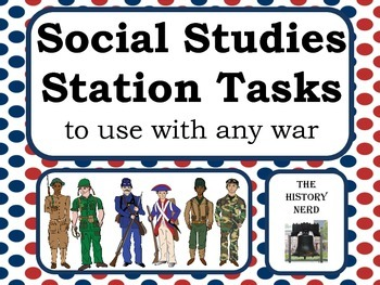 Social Studies Station Tasks for any war