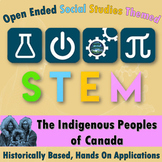 Social Studies Themed STEM / STEAM: The Indigenous Peoples of Canada