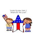 Social Studies Unit 2: Where Do We Live?