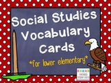 Social Studies Vocabulary Cards for Lower Elementary