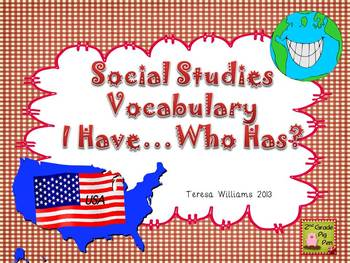 Social Studies Vocabulary I Have..Who Has?