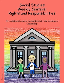 Social Studies Weekly Centers-- Rights and Responsibilities of Citizenship