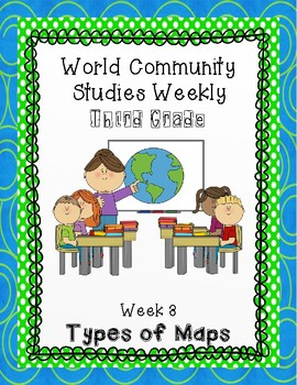 Social Studies Weekly (Alabama) Third Grade Week 3- Types of Maps