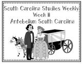 South Carolina Studies Weekly: Week 11 Antebellum South Carolina