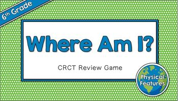 "Social Studies ""Where Am I?""- 6th Grade CRCT Review"