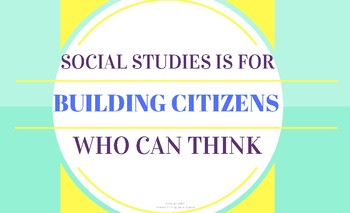 Social Studies is for Building Citizens who can Think- Poster