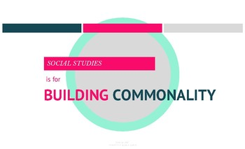 Social Studies is for Building Commonality- Poster