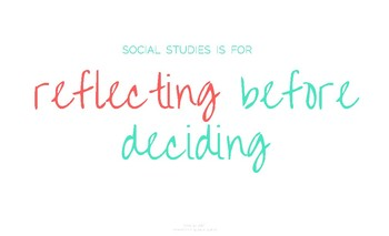 Social Studies is for Reflecting Before Deciding- Poster