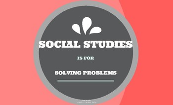 Social Studies is for Solving Problems- Poster