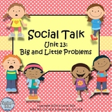 Social Talk, Unit 13: Big and Little Problems