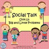 Social Talk, Unit 13: Big and Little Problems