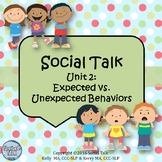 Social Talk Unit 2: Expected and Unexpected Behaviors