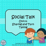 Social Talk, Unit 4: Sharing and Turn Taking