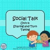 Social Talk, Unit 4: Sharing and Turn Taking