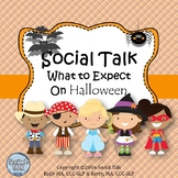 Social Talk, What to Expect on Halloween