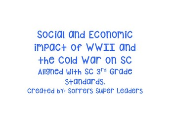 Social and Economical Impacts of WWII and the Cold War on SC