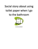 Social story about using toilet paper in the bathroom