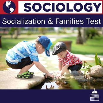 Socialization and Families Sociology Test