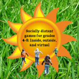 Socially Distant Games for Grades 4-8 - Indoors, Outdoors,