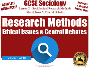 Sociological Research Methods - Ethical Issues & Debates (GCSE Sociology L2/10)
