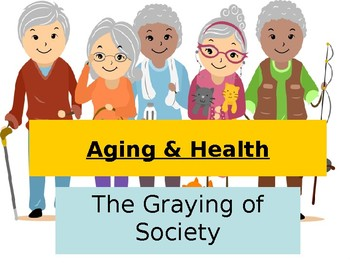 Sociology- Aging & Health PowerPoint