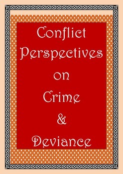 Sociology: Conflict Perspectives on Crime & Deviance